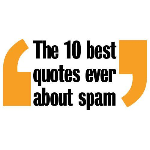 Famous last words about spam