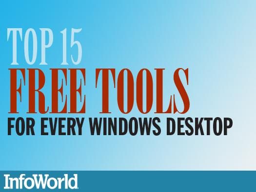 In Pictures: Top 15 free tools for every Windows desktop