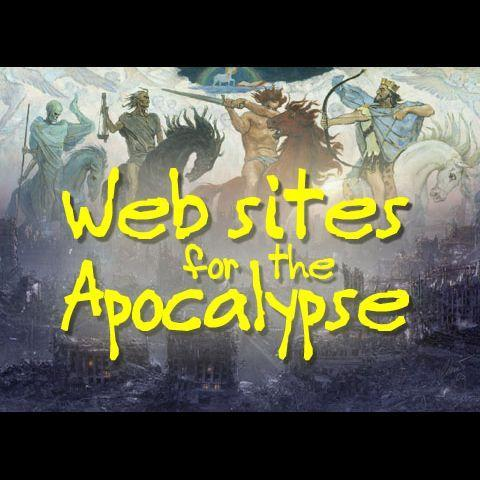 Web sites for the apocalypse