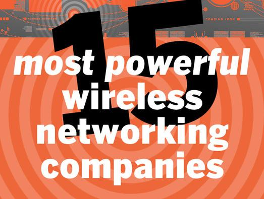 In Pictures: 15 most powerful wireless networking companies