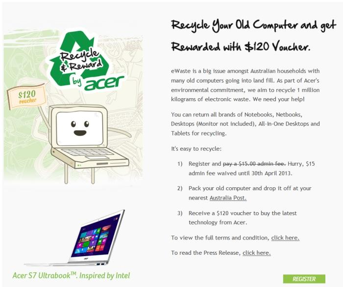 Until the end of April, you can send Acer any old computer for free, and in return you'll get a $120 voucher that you can use to purchase a new Acer product.